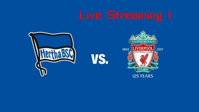 Live Streaming Hertha Berlin vs Liverpool